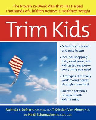 Trim Kids By Sothern, Melinda S./ Von Almen, T. Kristian/ Schumacher, Heidi
