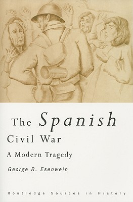 The Spanish Civil War By Esenwein, George Richard