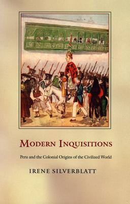 Modern Inquisitions By Silverblatt, Irene