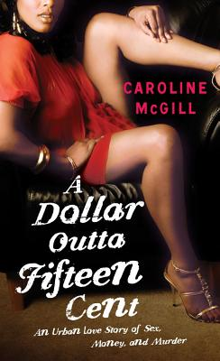 A Dollar Outta Fifteen Cent By McGill, Caroline