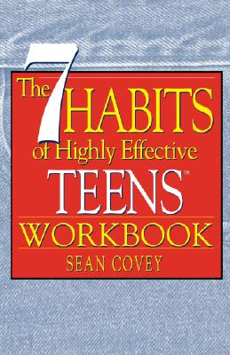 The 7 Habits of Highly Effective Teens By Covey, Stephen R.